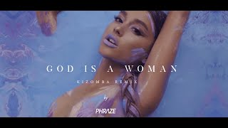 Ariana Grande - God is a woman (Kizomba Remix)