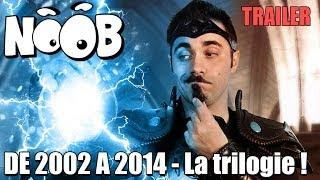 TRILOGIE NOOB - Trailer de 2002 à 2014