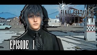 FINAL FANTASY XV Abridged - Episode 1