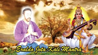 Kali mantra. Música de Eraldo José - eraldoj@hotmail.com