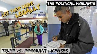 Licenses Helped Immigrants Until Trump Came Along — The Political Vigilante
