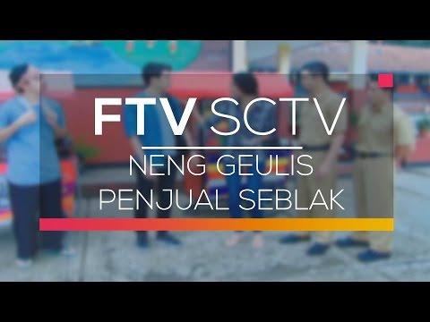 FTV SCTV - Neng Geulis Penjual Seblak