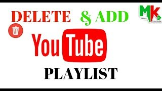 How to Delete and add playlist on youtube Channel 2018