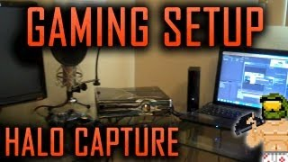 Nak3d Halo Gaming Capture Setup!