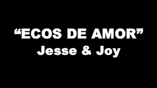 Jesse & Joy   'Ecos de Amor' (Lyrics)