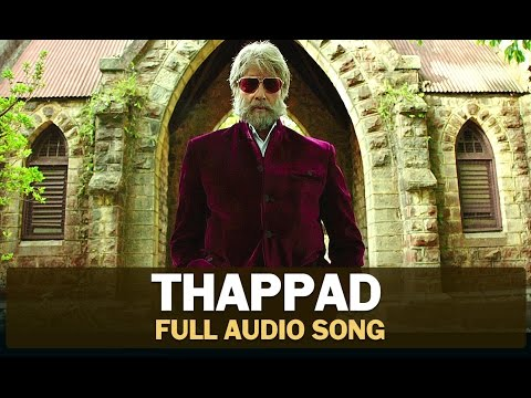 Thappad | Full Audio Song | Shamitabh