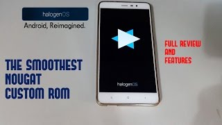 HALOGEN OS - THE SMOOTHEST NOUGAT ROM FULL REVIEW | REDMI NOTE 3 / PRO|