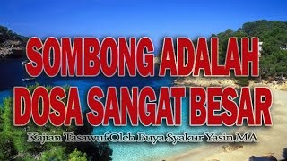 SOMBONG ADALAH DOSA SANGAT BESAR | Tasawuf 35