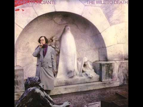 John Frusciante - The Will To Death