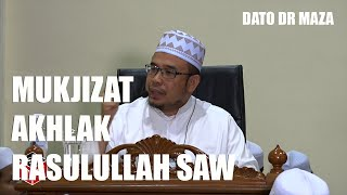 Mukjizat Akhlak Rasulullah SAW - Dato Dr MAZA