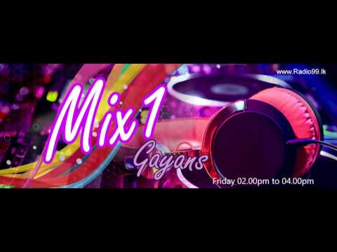 Mix 1 -  Friday (02.00pm to 04.00pm) Gayans