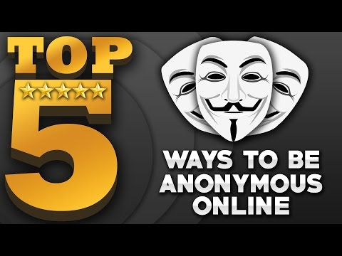 Top 5 Ways To Be Anonymous Online (Anonymous Web Browsing)