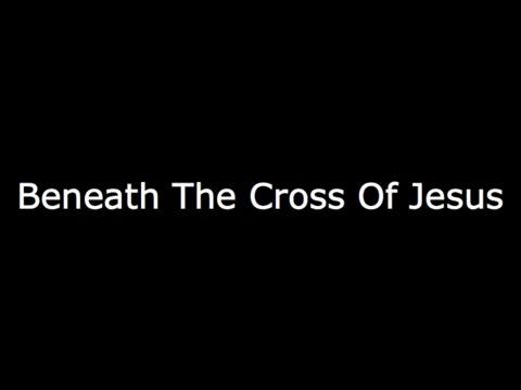 Elizabeth Clephane - Beneath The Cross Of Jesus