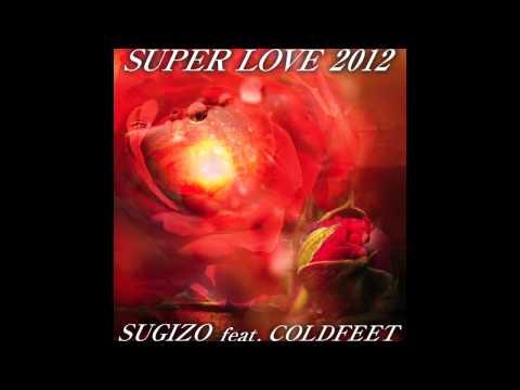 SUGIZO feat. COLDFEET / SUPER LOVE 2012 (Preview)