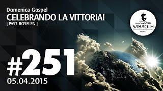 Domenica Gospel @ Milano   Celebrando LA VITTORIA! - Pastore Roselen   05.04.2015