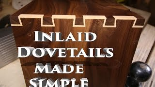 Inlay Dovetails Made Simple