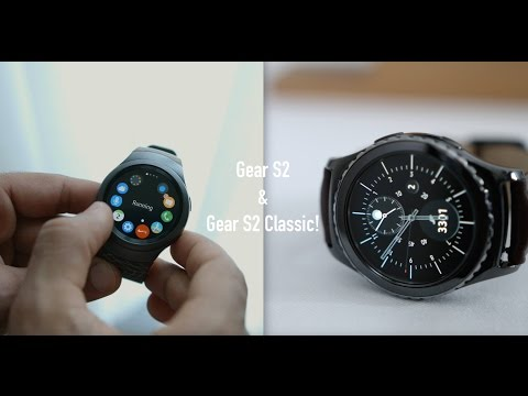 Samsung Gear S2 & S2 Classic Impressions!