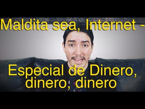 Maldita sea, Internet - Especial de Dinero, dinero, dinero