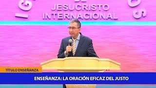 Enseñanza: La oración eficaz del justo - Iglesia de Dios Ministerial de Jesucristo Internacional