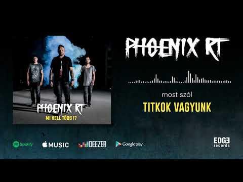 Phoenix RT - Titkok vagyunk