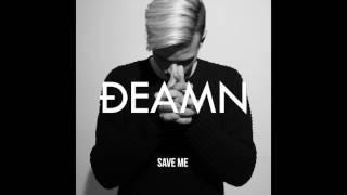 download lagu Deamn - Save Me gratis