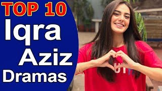 Top 10 Best Iqra Aziz Dramas List