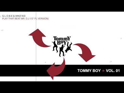 The Tommy Boy Story Vol. 1: G.L.O.B.E. & Whiz Kid - Play that Beat Mr. D.J.