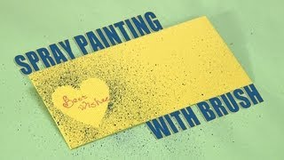 How to Make an Spray Painting with Brush