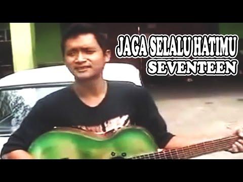 Jaga Selalu Hatimu - Seventeen - Cover Gitar Akustik oleh Pengamen Jalanan Kota Malang
