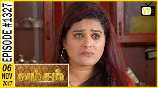 Vamsam - வம்சம் | Tamil Serial | Sun TV |  Epi 1327 | 06/11/2017 | Vision Time