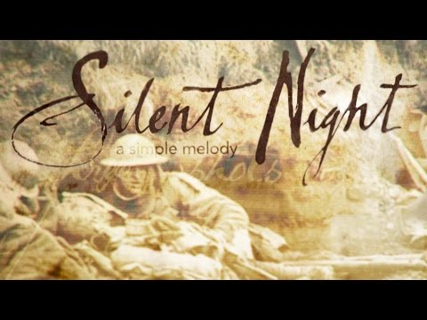 Silent Night - The Song That Stopped World War 1 For A Day