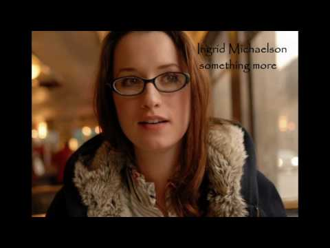Ingrid Michaelson - Something More