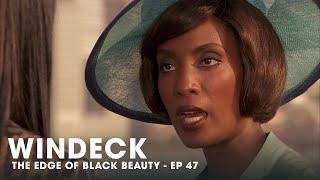 WINDECK EP47 - THE EDGE OF BLACK BEAUTY, SEDUCTION, REVENGE AND POWER ✊🏾😍😜  - FULL EPISODE
