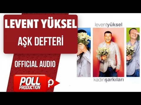 Levent Yüksel - Aşk Defteri - ( Official Audio )