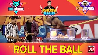 Roll The Ball | Khush Raho Pakistan Instagramers Vs Tick Tockers | Faysal Quraishi
