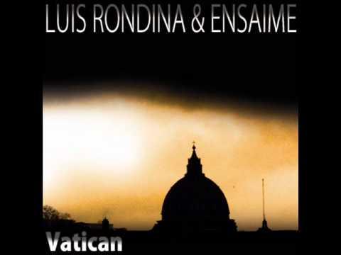 LUIS RONDINA & ENSAIME - VATICAN (Radio Edit)
