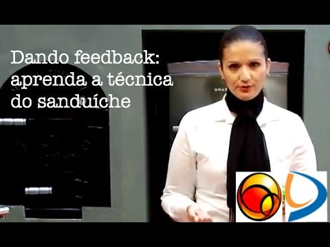 Voc sabe dar Feedback?  Aprenda a tcnica do sanduche!