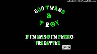 809 Twann if im lying im flying freestyle ft T Roy