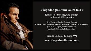 « Rigodon pour une autre fois » (France Culture, 1992) [Louis-Ferdinand CÉLINE]