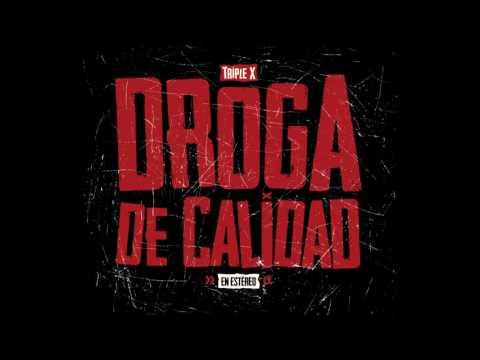 Triple X - Droga de Calidad (Full Album)