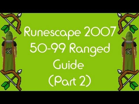 Runescape 2007 Ranged Guide Part 2 | Compact and Condensed 50-99 Guide