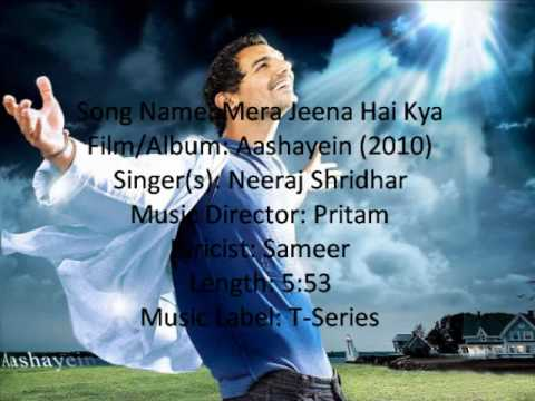 Mera Jeena Hai Kya (lyrics) *hq* - Aashayein video