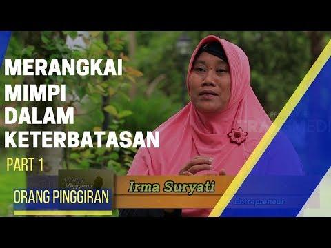ORANG PINGGIRAN | MERANGKAI MIMPI DALAM KETERBATASAN (06/12/17) 1-3