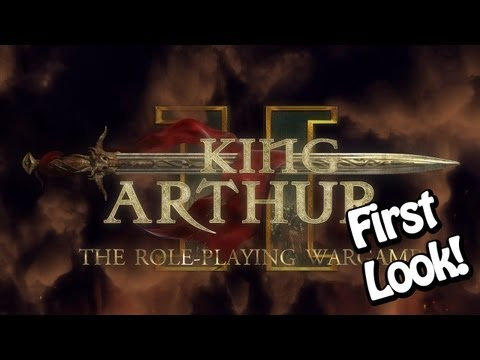 King Arthur II - The Role-playing Wargame Exclusive First Look!