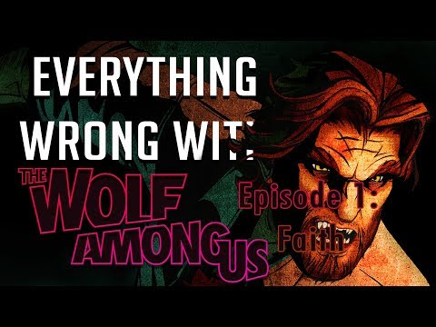 GamingSins: Everything Wrong with The Wolf Among Us - Episode 1: Faith