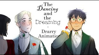 (Drarry Animatic) For the Dancing and the Dreaming