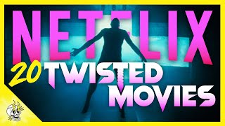 20 Totally Twisted NETFLIX Movies That Are Pretty Fantastic | Flick Connection