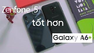So sánh Asus Zenfone 5 và Samsung Galaxy A6+