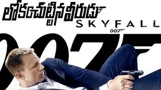 Skyfall - Hollywood Movie Skyfall To Be Dubbed In Telugu As Lokam Chuttina Veerudu - Tollywood News
