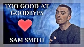 Download Lagu Sam Smith - Too Good At Goodbyes (Lyrics / Lyric Video) | Original / Official | Live | HD | 2017 | Gratis STAFABAND